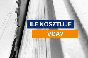 Ile kosztuje VCA